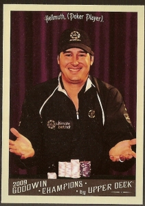 The very first Goodwin card I see is Hellmuth. Hmm ...